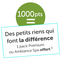 1 pack Premium ou Ambiance Spa offert 1000points